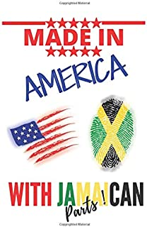 """Made in AMERICA with JAMAICAN Parts: This Notebook and Journal for Writing, Matte Cover, Size 6"""" x 9"""", 120 Pages"""