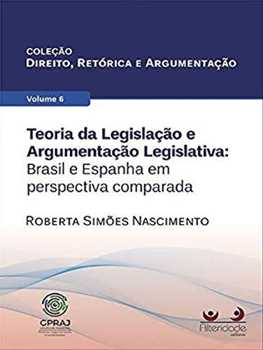 Teoria da Legislação e Argumentação Legislativa. Volume 6