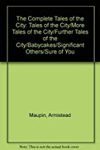 The Complete Tales of the City: Tales of the City/More Tales of the City/Further Tales of the City/Babycakes/Significant O...
