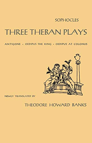 Three Theban Plays: Antigone, Oedipus the King, Oedipus at Colonus