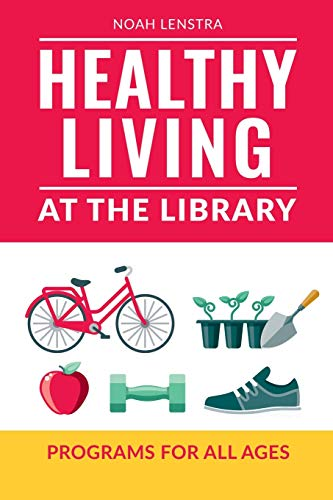 Compare Textbook Prices for Healthy Living at the Library: Programs for All Ages  ISBN 9781440863141 by Lenstra, Noah