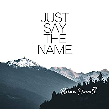 Just Say The Name