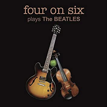 Four on Six Plays the Beatles