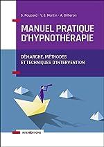 Manuel pratique d'hypnothérapie - Démarche, méthodes et techniques d'intervention de Guillaume Poupard