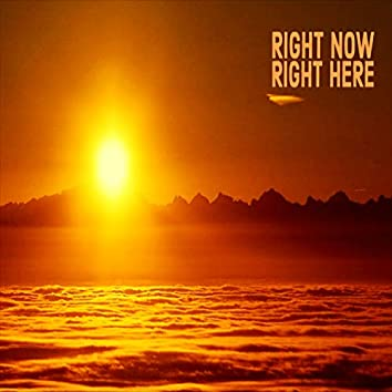 Right Now And Right Here