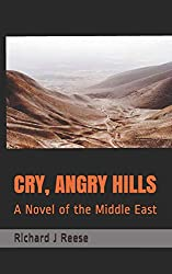 CRY, ANGRY HILLS: A NOVEL OF THE MIDDLE EAST CONFLICT