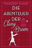 Die Abenteuer der Cluny Brown: Roman - Margery Sharp