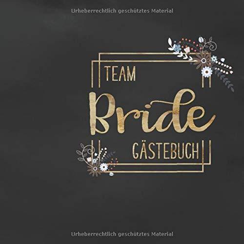Team Bride Gästebuch: Erinnerungsalbum zum Ausfüllen für den JGA | Fotoalbum und Gästebuch mit...