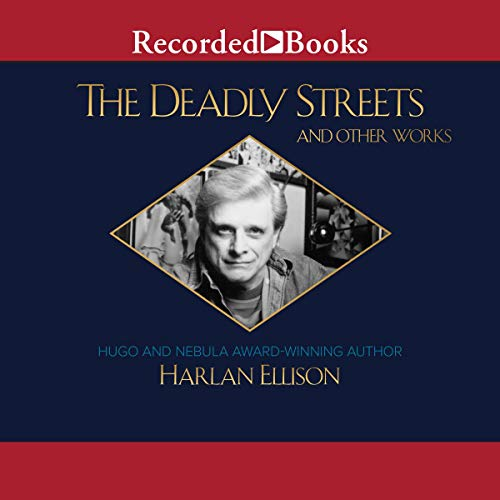 The Deadly Streets and Other Works audiobook cover art
