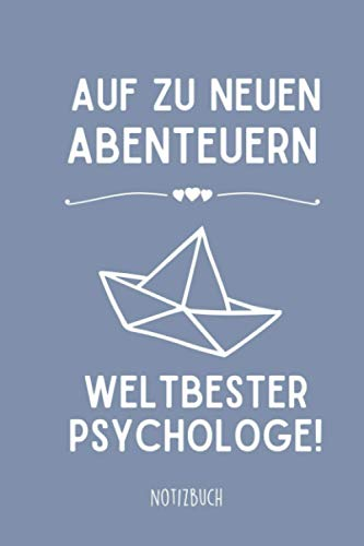 AUF ZU NEUEN ABENTEUERN WELTBESTER PSYCHOLOGE! NOTIZBUCH: A5 Notizbuch 120 Seiten liniert | Psychologen Geschenk | Psychologie Ruhestand | Rente | ... für ältere Menschen | Geschenke für Ältere