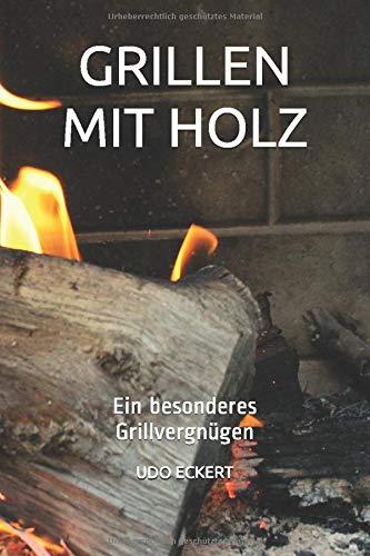 GRILLEN MIT HOLZ: Ein besonderes Grillvergnügen
