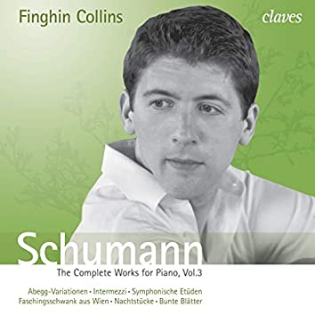 Schumann: The Complete Works for Piano, Vol. 3