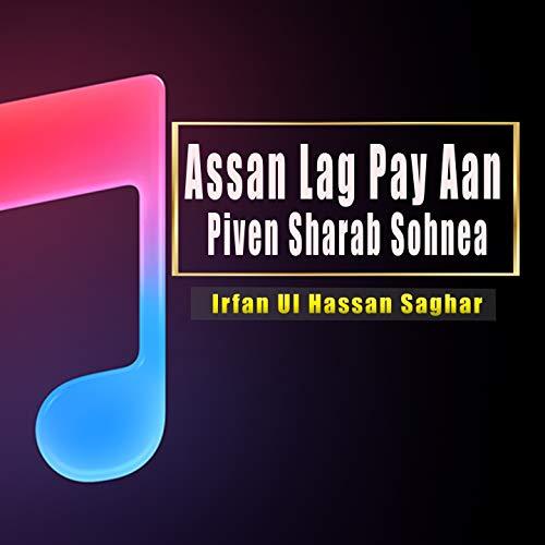 Assan Lag Pay Aan Piven Sharab Sohnea