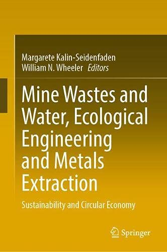Mine Wastes and Water, Ecological Engineering and Metals Extraction: Sustainability and Circular Economy
