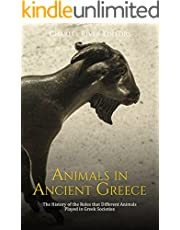 Animals in Ancient Greece: The History of the Roles that Different Animals Played in Greek Societies (English Edition)