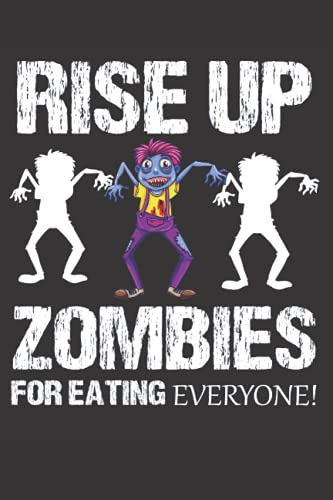 Zombie - Rise Up, Eat Everyone! - Zombie Revolution journal: zombies lover gift 6''x 9'' Lined Pages / journal White Paper / notebook/110 pages