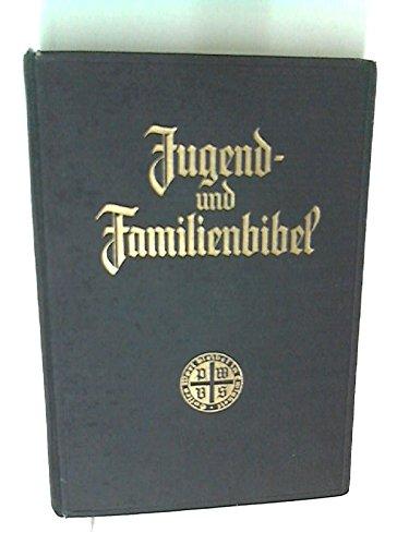 Stuttgart Jugend- und Familienbibel zur Einführung ins Bibellesen. Nach der dt. Übersetzung D. Martin Luthers.