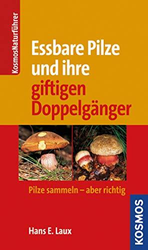 Essbare Pilze und ihre gifitigen Doppelgänger: Pilze sammlen - aber richtig