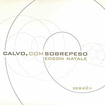 Calvo, Com Sobrepeso