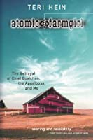 Atomic Farmgirl: The Betrayal of Chief Qualchan, the Appaloosa, and Me