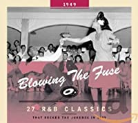 BLOWING THE FUSE 1949-CLASSICS THAT ROCKED THE JU