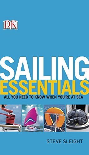 Sailing Essentials: All You Need to Know When You're at Sea (Dk)