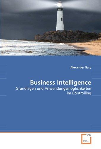 Business Intelligence: Grundlagen und Anwendungsmöglichkeiten im Controlling