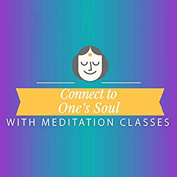 Connect to One's Soul with Meditation Classes