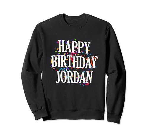 Happy Birthday Jordan First Name Boys Colorful Bday Sudadera