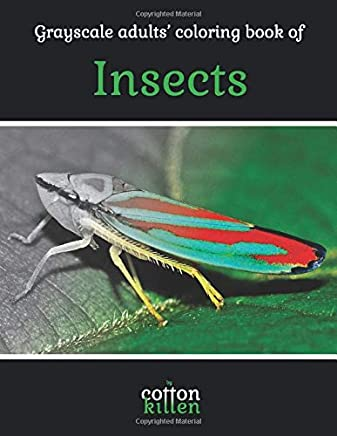 Grayscale adults' coloring book of Insects: 49 of the most beautiful grayscale insects for a relaxed and joyful coloring time