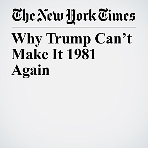 Why Trump Can't Make It 1981 Again audiobook cover art