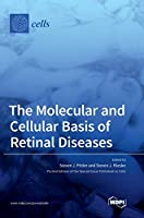 The Molecular and Cellular Basis of Retinal Diseases