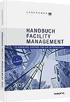 Handbuch Facility Management 2021: 70 fuehrende Partner fuer Ihr Unternehmen
