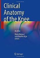 Clinical Anatomy of the Knee: An Atlas