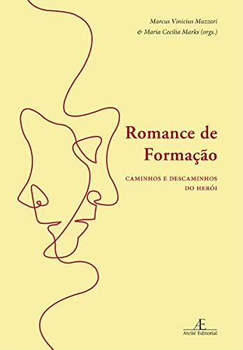Romance de Formação: Caminhos e Descaminhos do Herói
