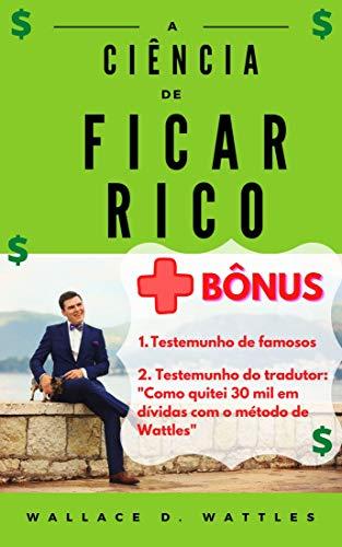 A Ciência de Ficar Rico (+ Bônus!)