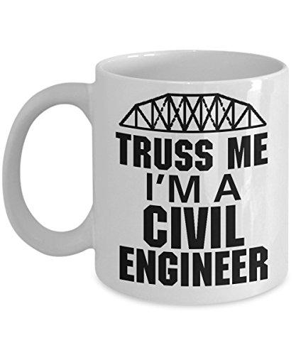 Truss Me. I'm A Civil Engineer Mug