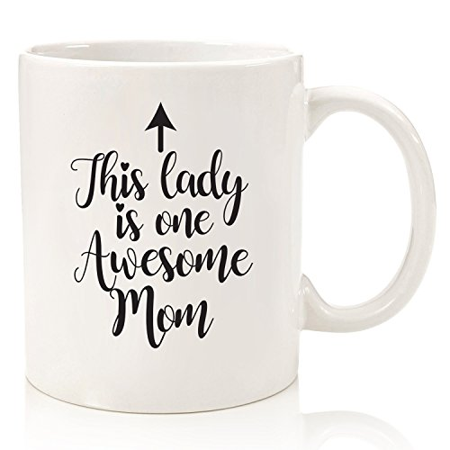 One Awesome Mom Funny Coffee Mug - Best Christmas Gifts for Mom, Women - Unique Xmas Gift Idea for Her From Daughter, Son or Husband - Cool Birthday Present for a New Mother, Wife - Fun Novelty Cup