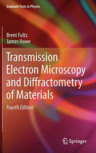 Transmission Electron Microscopy and Diffractometry of Materials (Graduate Texts in Physics)