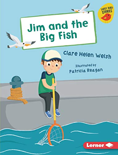 Jim and the Big Fish (Early Bird Readers -- Yellow (Early Bird Stories (Tm)))