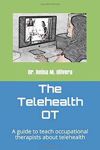 The Telehealth OT: A guide to teach occupational therapists about telehealth