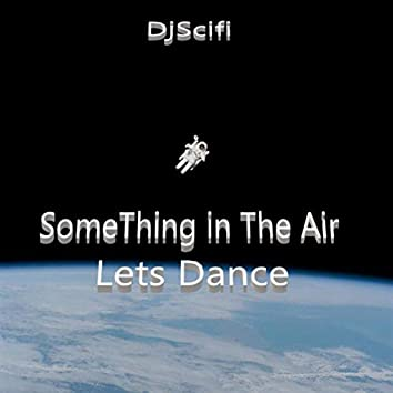 Something in the Air Lets  Dance