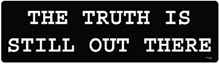 Bumper Planet - Bumper Sticker - The Truth is Still Out There, X-Files - 3 x 10 inch - Vinyl Decal Professionally Made in USA