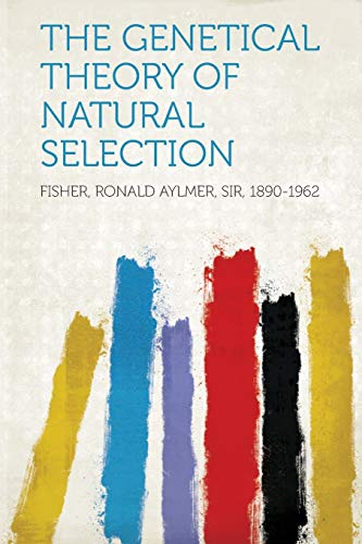 Fisher, R: Genetical Theory of Natural Selection