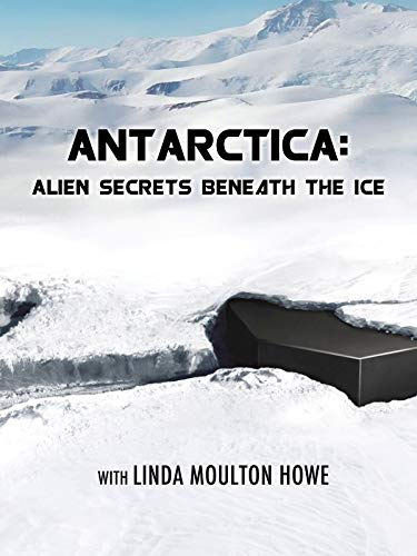 Antarctica: Alien Secrets Beneath the Ice