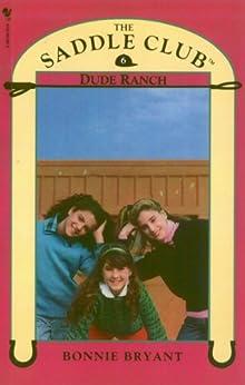 Saddle Club Book 6: Dude Ranch (Saddle Club series) by [Bonnie Bryant]