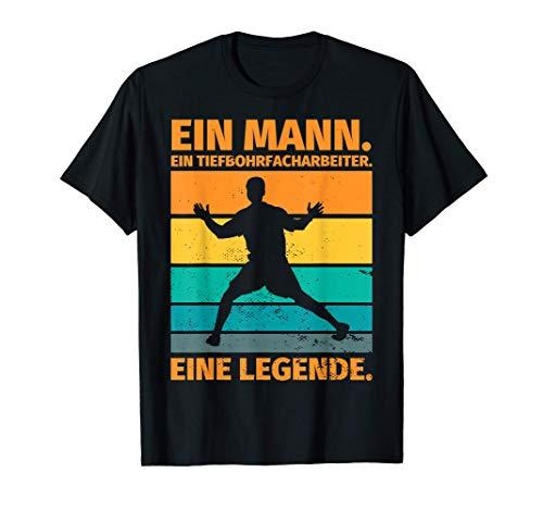 Herren Tiefbohrfacharbeiter Geschenk lustiger Spruch - Ein Tiefbohr T-Shirt