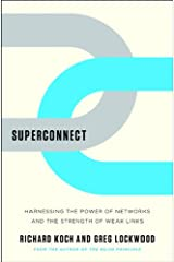 Superconnect: Harnessing the Power of Networks and the Strength of Weak Links Kindle Edition