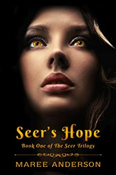 Seer's Hope (Book One of The Seer Trilogy) by [Maree Anderson]