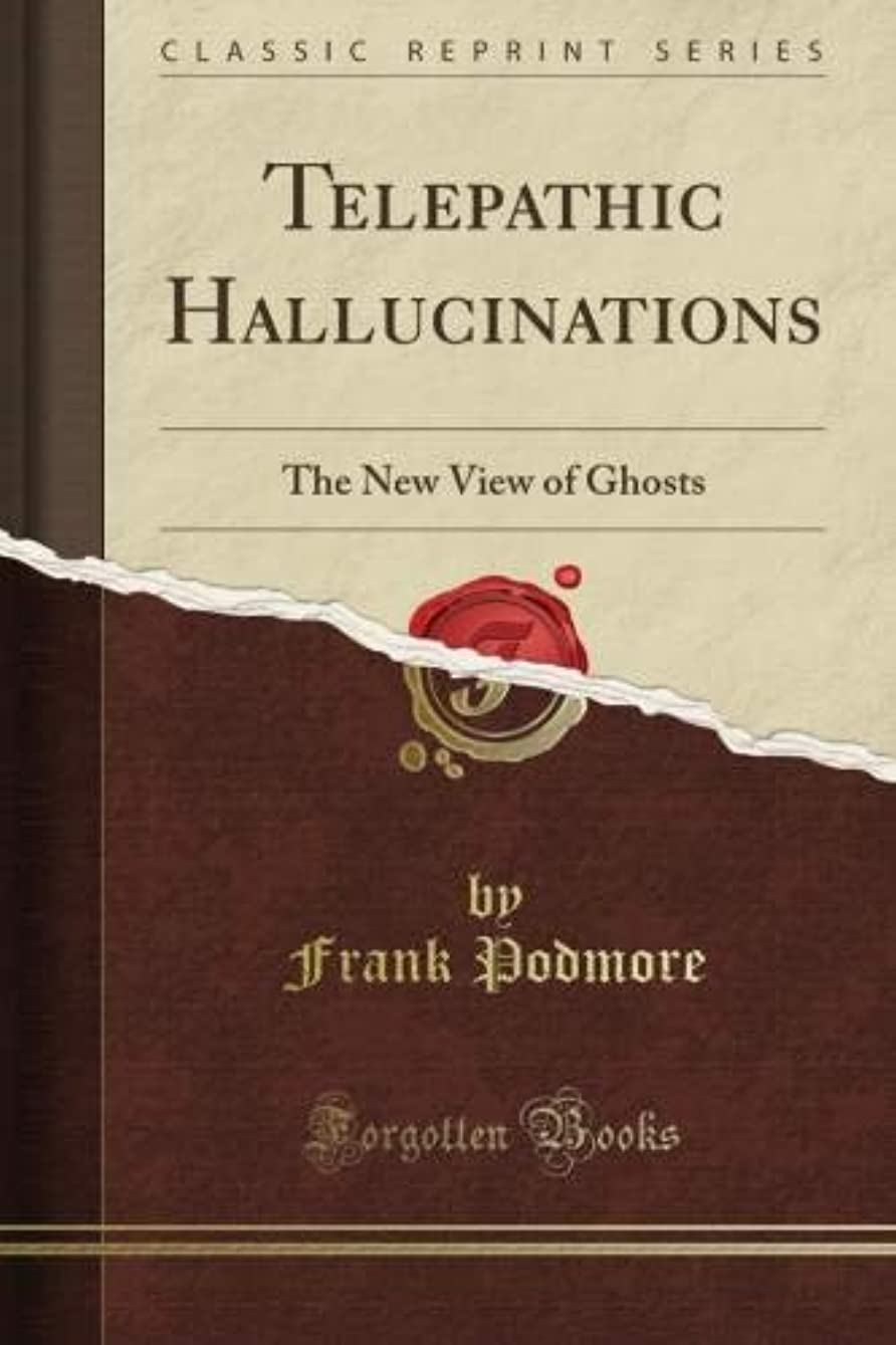 うがい薬電気先駆者Telepathic Hallucinations: The New View of Ghosts (Classic Reprint)